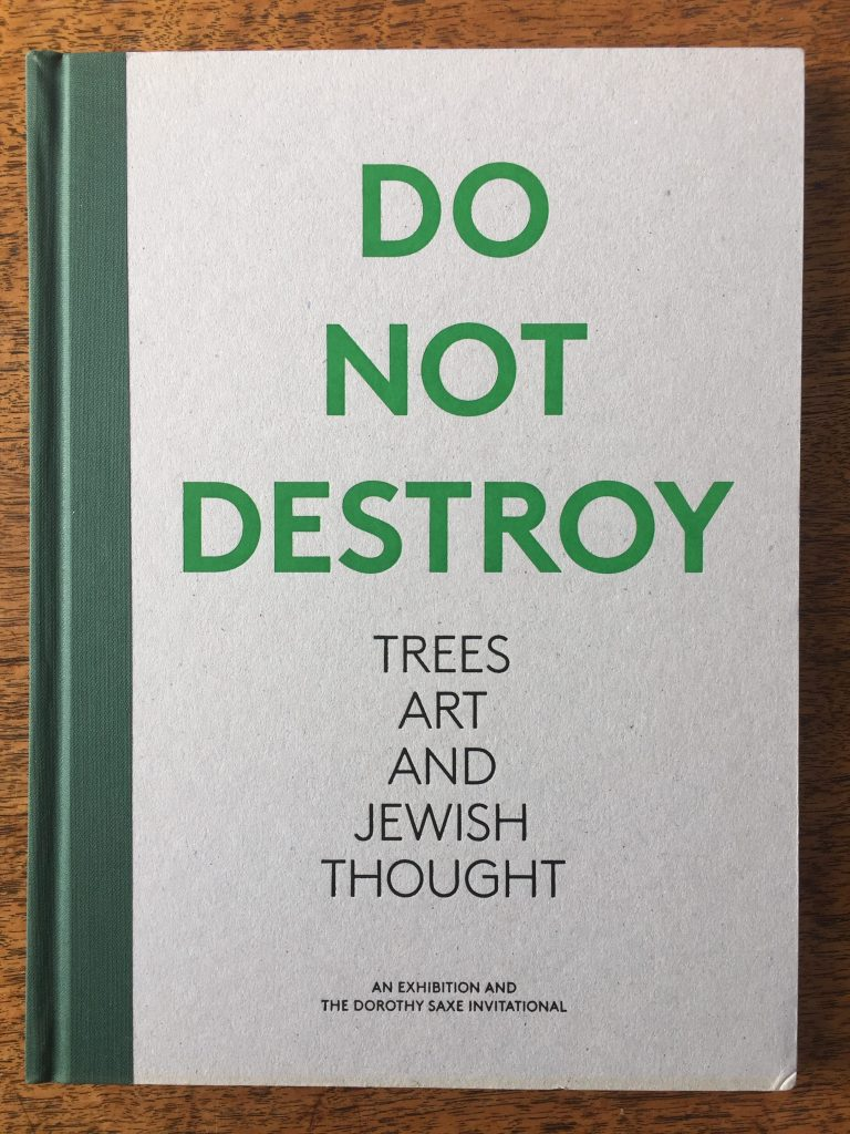 Cover of Do Not Destroy catalog, includes bold text for the title and subtitle (Trees, Art, and Jewish Thought) on a raw grey book board and bound in dark green linen.